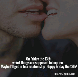 Happy Friday The 13th Quotes On friday the 13th weird