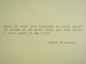 ... Walt Whitman Quotes, Favorite Quotes, Quotes Eyes, Love Quotes Walt