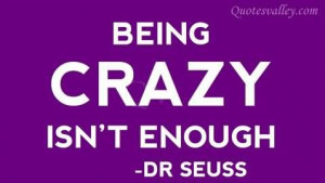 Being Crazy Isn't Enough