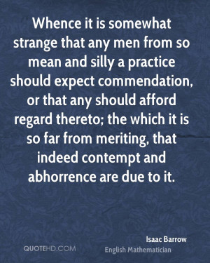 ... far from meriting, that indeed contempt and abhorrence are due to it