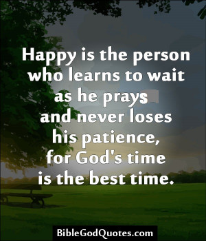 Wait Quotes – Waiting Quotes – Quote - God's time is the best time