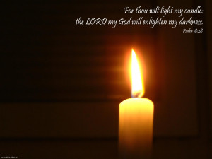 ... thou wilt light my candle: the LORD my God will enlighten my darkness
