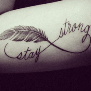 Stay strong feather quote Infiniti small tattoo uncategorized