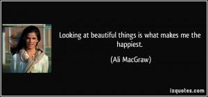 More Ali MacGraw Quotes