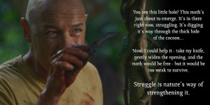 Struggle is nature's way of strengthening it