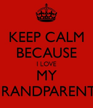 Love My Grandparents Keep calm because i love my