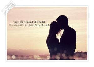 Forget the risk and take the fall quote