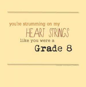 Ed Sheeran, Grade 8 Quote (About grade 8, heart strings, kids, love ...