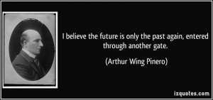 More Arthur Wing Pinero Quotes