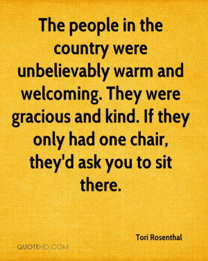 The people in the country were unbelievably warm and welcoming. They ...