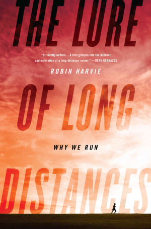 Distance Running Quotes The lure of long distances,