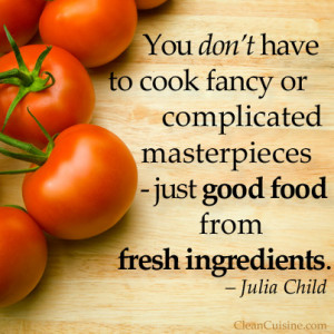 Clean Cuisine and Julia Child