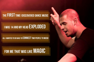 Afrojack quote. It blew my mind too lol