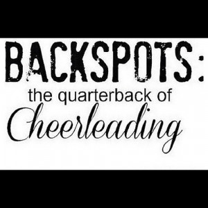 Back Spot Cheerleading Quotes http://www.tumblr.com/tagged/backspot ...