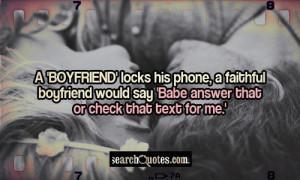 boyfriend' locks his phone, a faithful boyfriend would say 'Babe ...