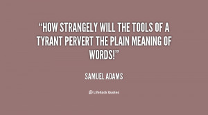 File Name : quote-Samuel-Adams-how-strangely-will-the-tools-of-a-7699 ...