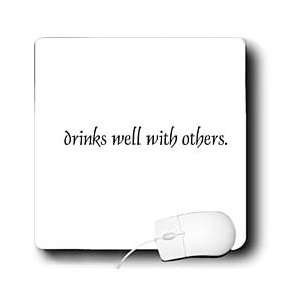 Funny Quotes And Sayings Drinks well with others Mouse