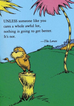 Disney and Pixar Quotes / The Lorax - He speaks for the trees