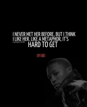 Lupe fiasco, quotes, sayings, i like her