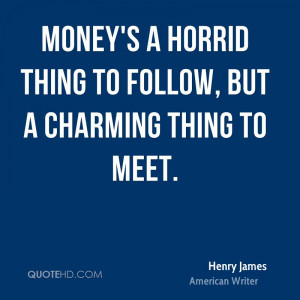 Henry James Money Quotes