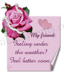 ... Feeling Under the Weather ! Feel Better Soon ~ Get Well Soon Quote