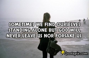 Standing Alone Quotes Standing alone but god.