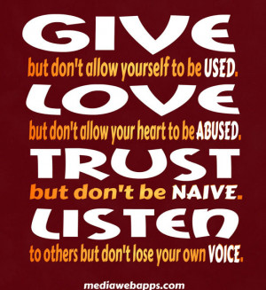 ... NAIVE. LISTEN to others but don't lose your own VOICE.~unknown Source