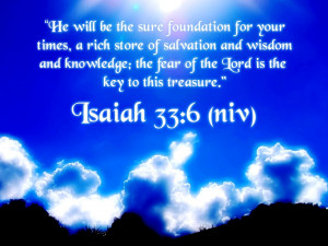 "... , The Fear Of The Lord Is The Key To This Treasure "" ~ Bible Quotes"