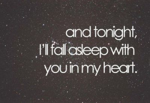 And Tonight,I'll Fall Asleep With You In My Heart ~ Good Night Quote
