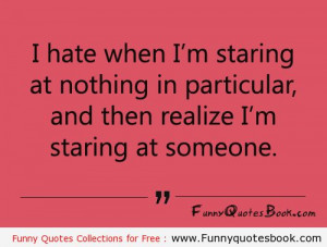 Famous quotes about Staring someone