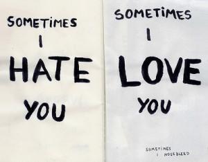 hate, i hate you, i love you, love, sleep, sometimes, sometimes i nose ...