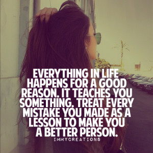 ... Every Mistake You Made As A Lesson To Make You A Better Person