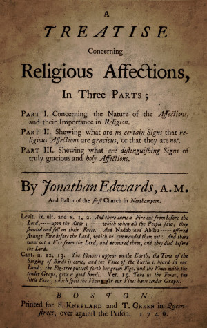 Great Quotes from the book Religious Affections by Jonathan Edwards