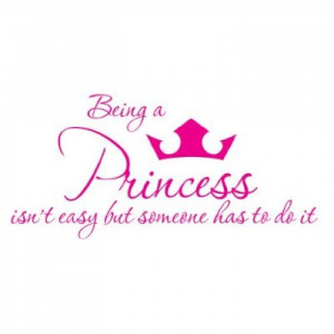 Being a Princess isn't easy but someone has to do it wall saying vinyl ...