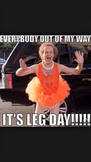 Love Leg day!!!! Fitness. Nutrition. Health. Funny. Quotes. Beachbody.