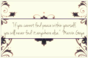 Marvin gaye peace within yourself quote