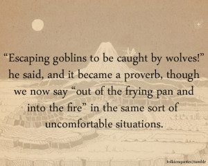 "Escaping goblins to be caught by wolves!"" he said, and it became a ..."