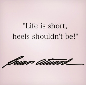 ... my 10 favorite quotes on all things related to fabulous footwear