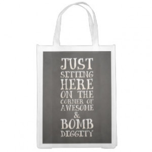 Awesome and Bombdiggity Funny Urban Quote Market Totes