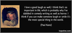 love a good laugh as well, I think that's so important in life ...