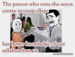 The person who run the xerox center in our college,