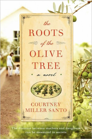 Book Review: The Roots of the Olive Tree by Courtney Miller Santo