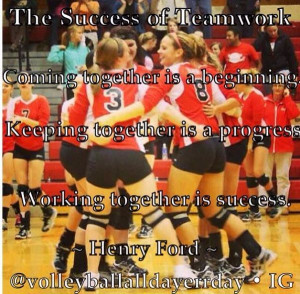 Volleyball Team Quotes Henry ford volleyball team
