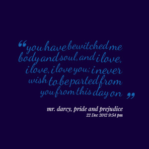 Quotes Picture: you have bewitched me body and soul, and i love, i ...