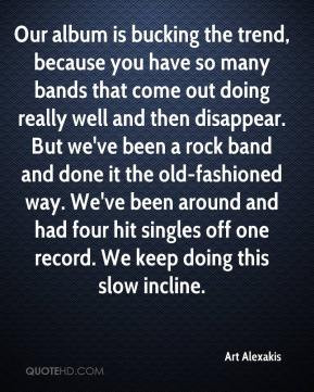 Art Alexakis - Our album is bucking the trend, because you have so ...