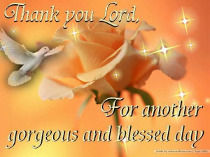 and blessed day.The Lord, Inspiration God, Thank You Lord, Quotes ...
