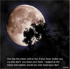 Romantic Moon Why moon never leave the sky