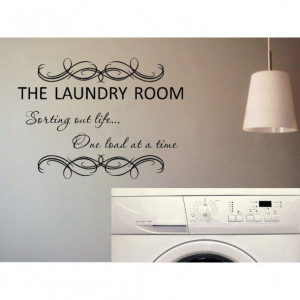 Laundry Room, Sorting Out Life One Load at a Time, Wall Quote