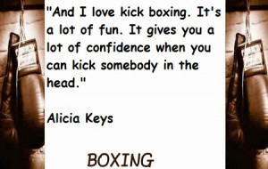 And I Love Kick Boxing. It's A Lot Of Fun. It Gives You A Lot Of ...