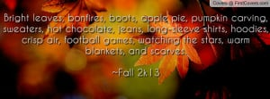 Bright leaves, bonfires, boots, apple pie, pumpkin carving, sweaters ...